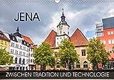 Jena - zwischen Tradition und Technologie (Wandkalender 2021 DIN A3 quer)