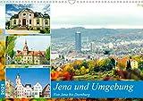 Jena und Umgebung - Von Jena bis Dornburg (Wandkalender 2021 DIN A3 quer)